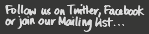 Follow us on Twitter, Facebook or Join our Mailing List
